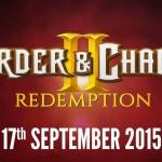 『オーダー&カオス 2:リデンプション』9月17日にリリース決定。プレローンチトレーラー公開